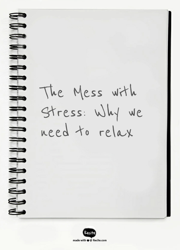 mess with stress_need to relax